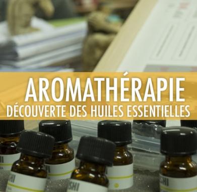 Aromathérapie: Découverte des huiles essentielles