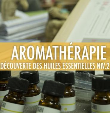 Aromathérapie: Découverte des huiles essentielles niveau 2
