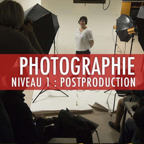 Photographie: niveau 1 Postproduction de la photographie