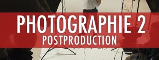 Photographie 2 : Postproduction de la photographie
