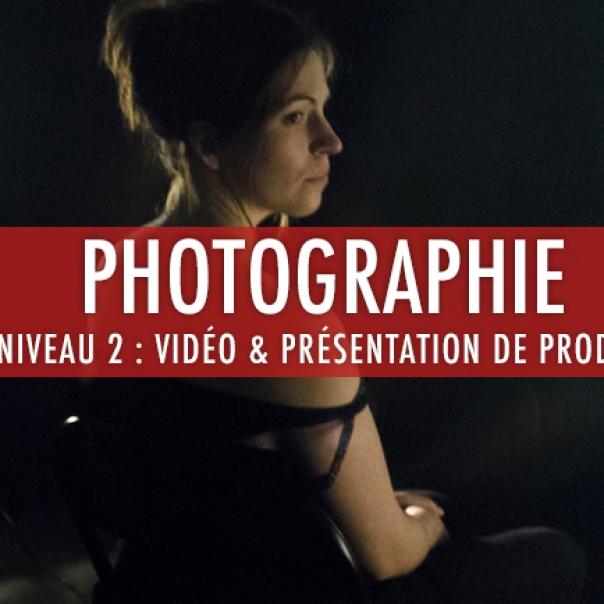 Photographie: niveau 2 Présentation de production et Base de la Vidéo